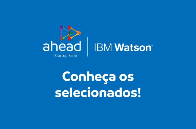 Conheça os selecionados da Startup Farm para a edição Ahead | IBM Watson